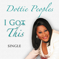 Dottie Peoples - I Got This
