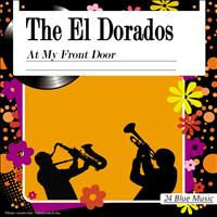 The El Dorados - The El Dorados: At My Front Door