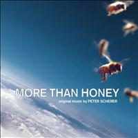 Peter Scherer - More Than Honey (Markus Imhoof's Original Motion Picture Soundtrack)