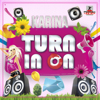 Karina - Turn in On (Remixes)