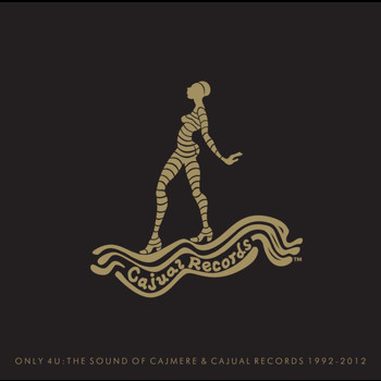 Various Artists - Only 4 U: The Sound Of Cajmere & Cajual Records 1992-2012