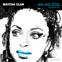 Watcha Clan - We Are One - Remixes