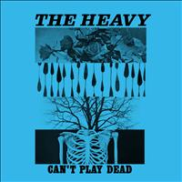 The Heavy - Can't Play Dead