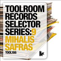 Mihalis Safras - Toolroom Records Selector Series: 9 Mihalis Safras