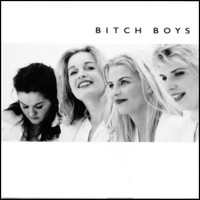 Bitch Boys - Bitch Boys (Explicit)