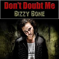 Bizzy Bone - Don't Doubt Me