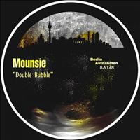 Mounsie - Double Bubble