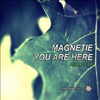 Magnetie - You Are Here (Remixes EP)