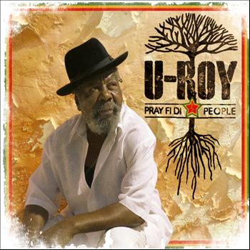 U-Roy - Pray Fi Di People