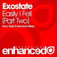Exostate - Easily I Fell (Part 2)
