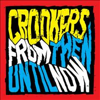 Crookers - From Then Until Now