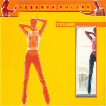 Roberta Childs - Dreams