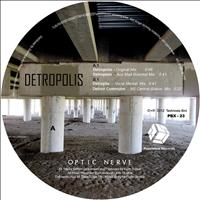 Optic Nerve - Detropolis EP
