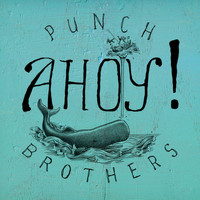 Punch Brothers - Ahoy!