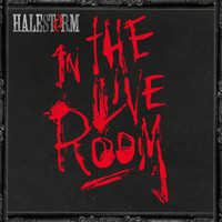 Halestorm - Halestorm in The Live Room (Explicit)