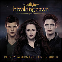 Various Artists - The Twilight Saga: Breaking Dawn - Part 2 (Original Motion Picture Soundtrack)