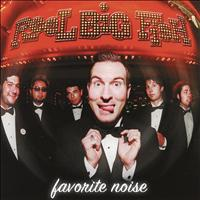 Reel Big Fish - Favorite Noise (Explicit)