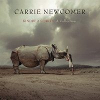 Carrie Newcomer - Kindred Spirits: A Collection