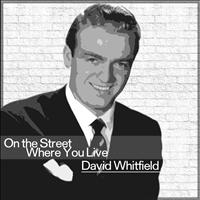 David Whitfield - On the Street Where You Live