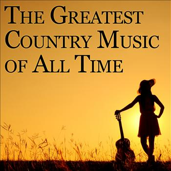 Various Artists - Greatest Country Music of All Time