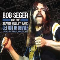 Bob Seger - Get Out of Denver! (Live)