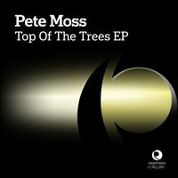 Pete Moss - Top of the Trees