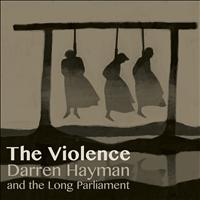 Darren Hayman And The Long Parliament - The Violence