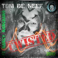 Tom de Neef Feat. Nancy Nanchang - Twisted 2012