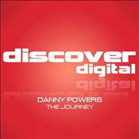 Danny Powers - The Journey