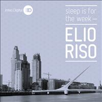 Elio Riso - Sleep Is for the Week