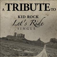 The Hit Crew - A Tribute to Kid Rock: Let's Ride Single