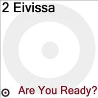 2 Eivissa - Are You Ready