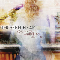 Imogen Heap - You Know Where to Find Me