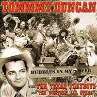 Tommy Duncan - Bubbles in My Beer