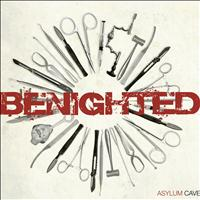Benighted - Asylum Cave (Explicit)