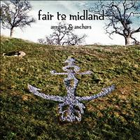 Fair To Midland - Arrows & Anchors