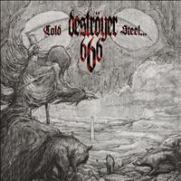 Deströyer 666 - Cold Steel...for an Iron Age