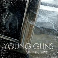 Young Guns - You Are Not