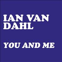 Ian Van Dahl - You & Me