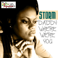 Storm - Daddy Where Were You - Single