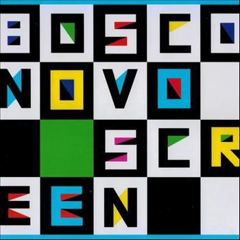 Bosco - Novo Screen