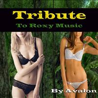 Avalon - Tribute To Roxy Music