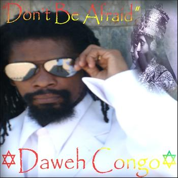 Daweh Congo - Don't Be Afraid - Single