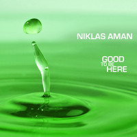 Niklas Aman - Good to Be Here