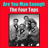 The Four Tops - Are You Man Enough
