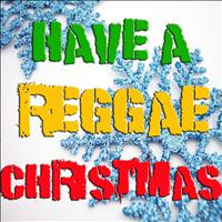 The Reggae All Stars - Have A Reggae Christmas