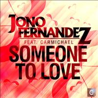 Jono Fernandez Feat. Carmichael - Someone To Love