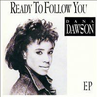 Dana Dawson - Ready to Follow You