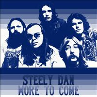 Steely Dan - More to Come
