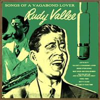 Rudy Vallee - Songs of a Vagabond Lover